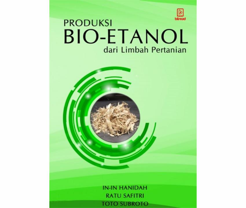 [Review Buku] Produksi Bio-Etanol dari Limbah Pertanian