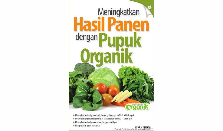 [Review Buku] Meningkatkan Hasil Panen dengan Pupuk Organik